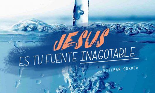 Jesús es tu fuente inagotable
