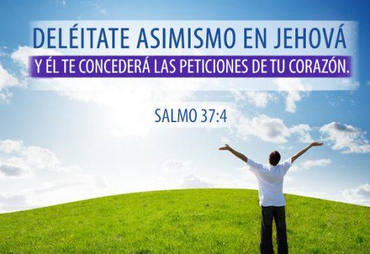 Deléitate asimismo en Jehová …