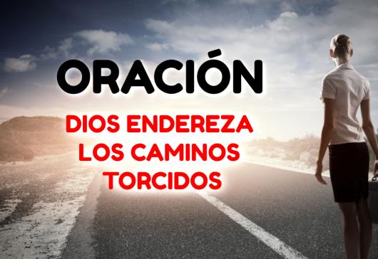 ¡Dios Enderezará los Caminos Torcidos en tu Vida!