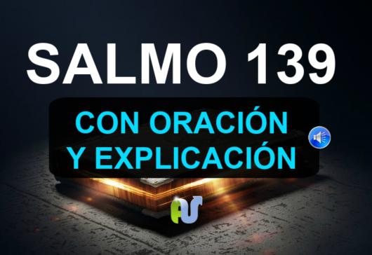 Salmo 139 con Explicacion y Oracion Biblia Hablada