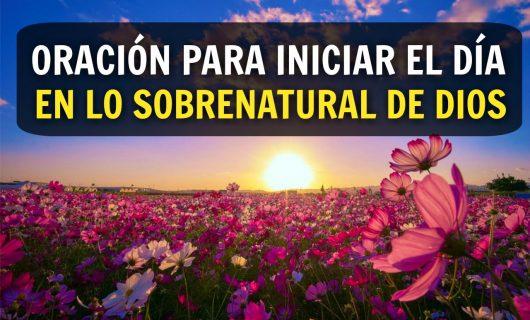 Comienza en día en lo sobrenatural de Dios