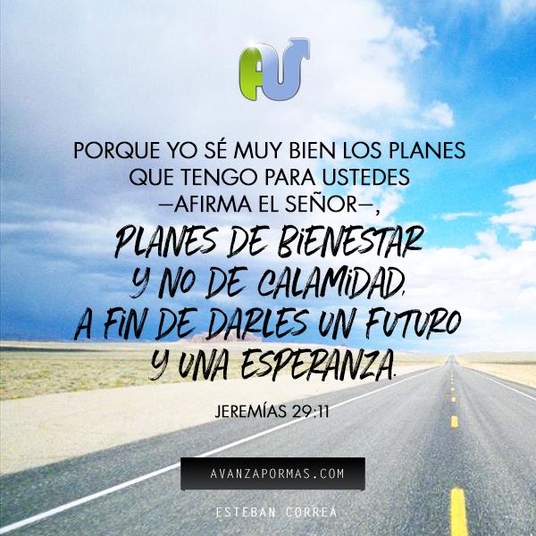 Versiculos De La Biblia De Animo: Porque Yo Sé Muy Bien Los Planes Que Tengo Para Ustedes