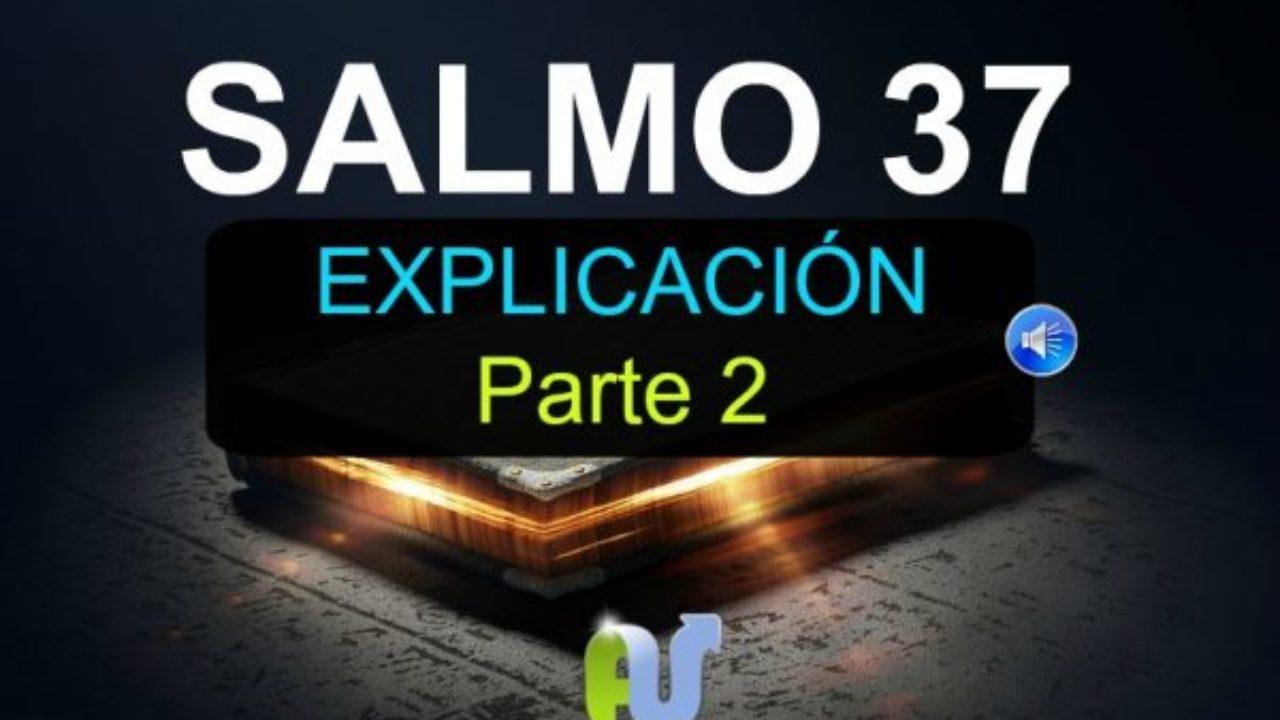 Salmo 37 Explicación Parte 2 Con Oración Avanza Por Más